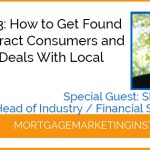 Ep #83: How to Get Found Online, Attract Consumers and Win More Deals With Local Search