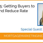 Ep #85: Getting Buyers to Commit and Reduce Rate Shopping