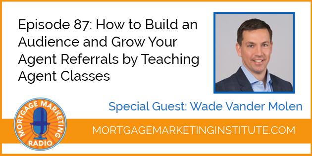 Wade Vander Molen Mortgage Marketing Radio
