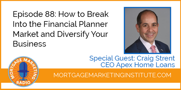Ep #88: How to Break Into the Financial Planner Market and Diversify Your Business