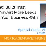 Ep #90: How to Build Trust Quickly, Convert More Leads and Grow Your Business With Video