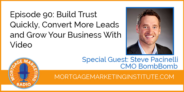 Ep 90: How to Build Trust Quickly, Convert More Leads and Grow Your Business With Video