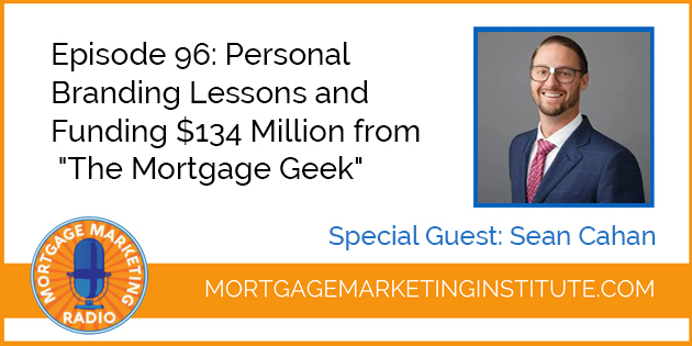 "Edit Content: Ep #96: Personal Branding Lessons and Funding $134 Million from ""The Mortgage Geek"""