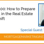 Ep #100: How to Prepare and Profit in the Real Estate Market Shift