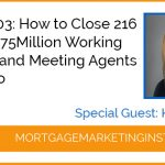 Ep #103: How to Close 216 Units for $75Million Working Remotely and Meeting Agents Over Video