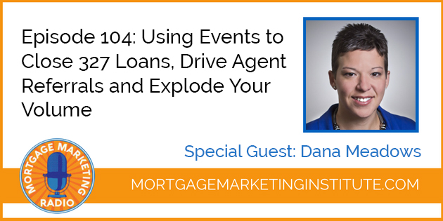 Mortgage Marketing Radio Episode 104 Dana Meadows